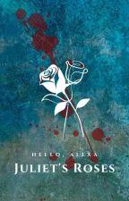 Juliet's Roses by Hello_Alexa