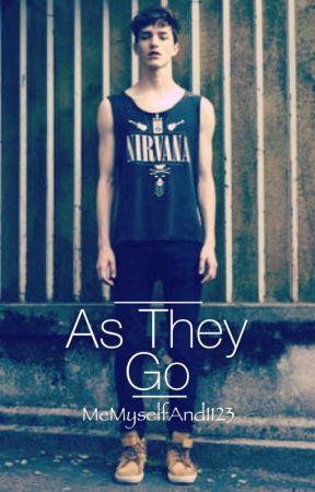 As They Go by MeMyselfAndI123