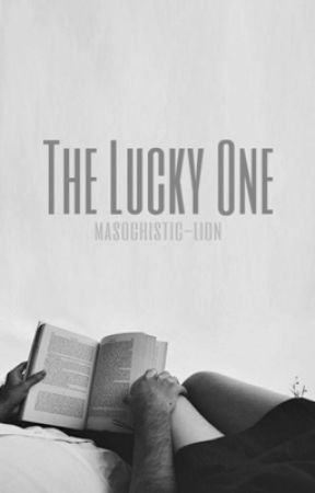 The Lucky One  by masochistic-lion