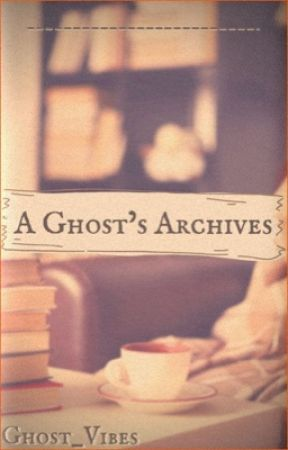 ~ A Ghost's Very Own Archives! ~ { MOVED } by Ghost_Vibes