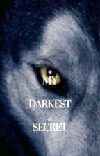 My Darkest Secret by Nolithecutie