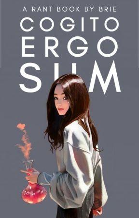 COGITO, ERGO SUM | BRIE by thebrieplatter