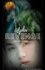 Alpha Revenge✓ by Hobii_lover