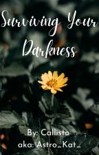 Surviving Your Darkness by Astro_Kat_