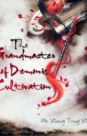 Grandmaster of Demonic Cultivation by PrinceofMidnight07