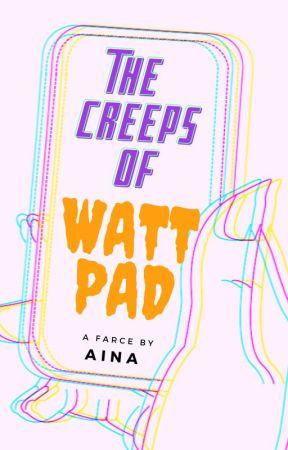 The Creeps of Wattpad by MeMyselfandAinaaaaa