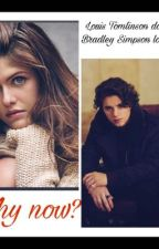 Why Now? ( Louis Tomlinson daughter) (Bradley Simpson love story) by Adanay3