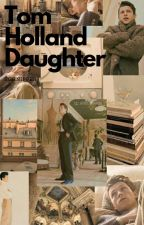 Tom Holland daughter (Noah Schnapp x reader) by schnipperx