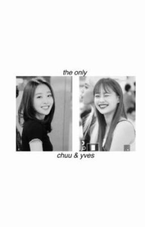 the only • chuuves  by yvesgrl