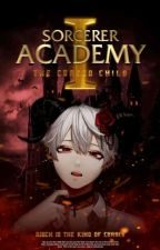 Sorcerer Academy I: The Cursed Child by BrieMode45