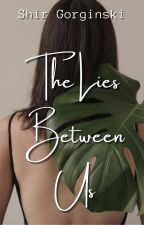 The Lies Between Us (GxG) by demigorgeous_