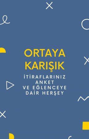 ORTAYA KARIŞIK by sucugunuz_