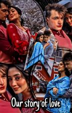 OUR STORY OF LOVE by Anshika03052003