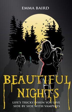 Beautiful Nights - an original vampire story (15+) Book 3 by SavvyDunn