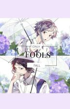 Fools by JoonsThighsSaveLives