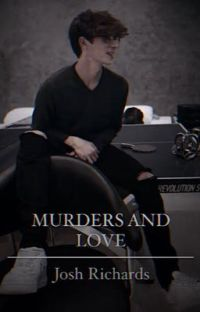 MURDERS AND LOVE|| Josh Richards cover