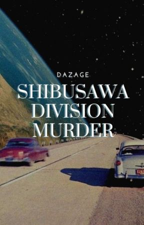 Shibusawa Division Murder by dazage