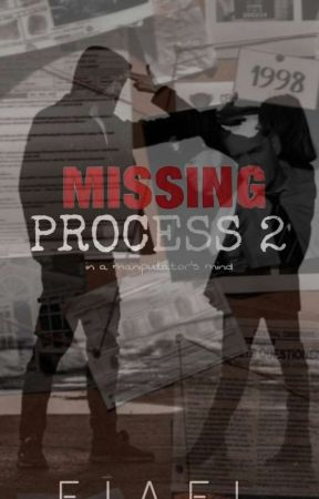 MISSING PROCESS 2: In A Manipulator's Mind by eiaeiael