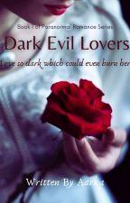 Dark Evil Lovers(PRS Book 1) by Aarka2207