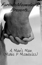 A Man's Man (Midas x Meowscles) by FortniteMeowdas12