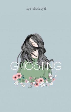GHOSTING by Ayukhdryh_