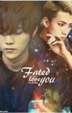 Fated To Love You  by exo_otp_meso