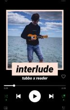 INTERLUDE // Tubbo X Reader by Lillianna1125