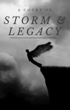 A Court of  Storm and Legacy by chayden15