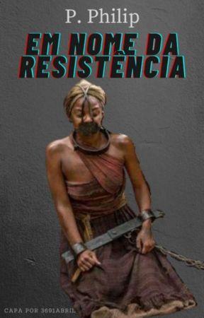 Em nome da resistência {Em breve} by Gothic-Girl01