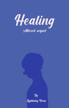 Healing (Altered sequel) by LightningVirus