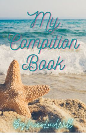 MY BOOK OF COMPITIONS by Nicoluvwill