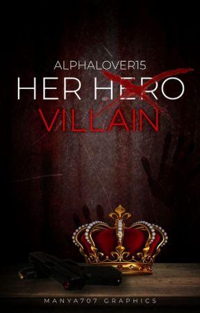 Her 𝖧̶𝖾̶𝗋̶𝗈̶ Villain by AlphaLover15