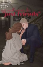 """we will never be """"just firends""""