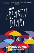Dear Freakin Diary by BishPeriodt