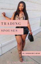 Trading Spouses by YourSecret_Crush