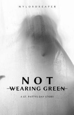 Not wearing Green by MyLordReaper
