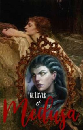 The Lover of Medusa by Coletxxie