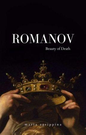 ROMANOV : BEAUTY OF DEATH by mariaagrippina1