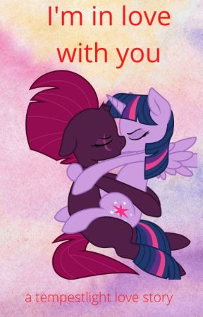 I'm in love with you ( a tempestlight love story) by mylittlepony1234rgfh