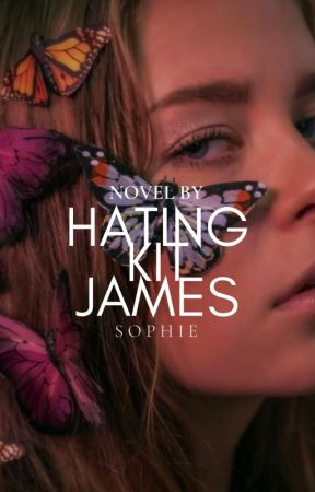 Hating Kit James by lonelyinsofia