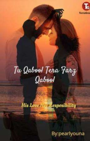 Tu Qabool Tera Farz Qabool(On Hold) by pearlyouna