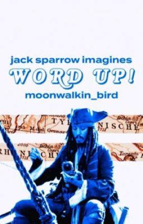 WORD UP   jack sparrow imagines by moonwalkin_bird