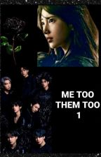 ME TOO THEM TOO 1 [BTS FF] [Completed]✔️ by remarajeshchorottur