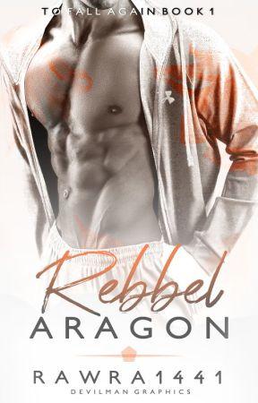 Rebbel Aragon (To Fall Again Book 1) by Rawra1441