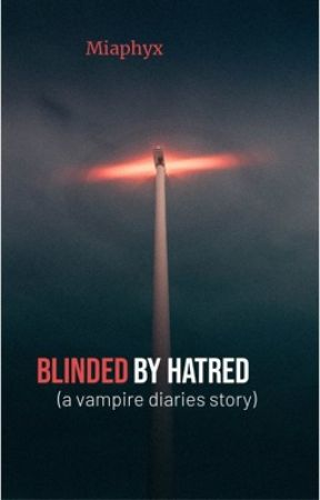 Blinded by hatred by katherinesvxmpire