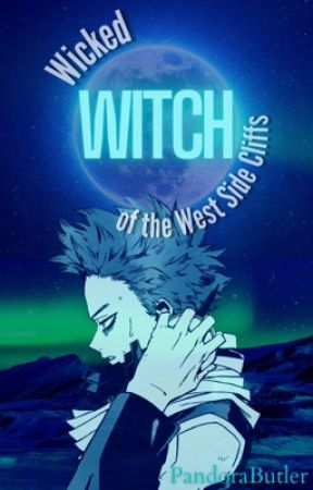 Wicked Witch of the West Side Cliffs by PandoraButler