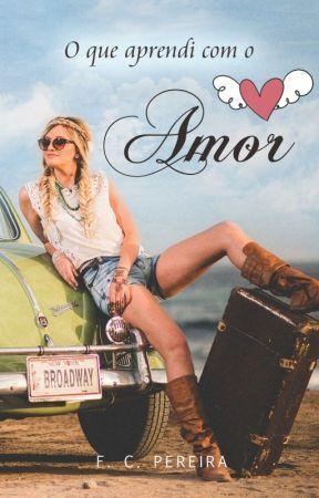 O que aprendi com o Amor by FranceliaPereira