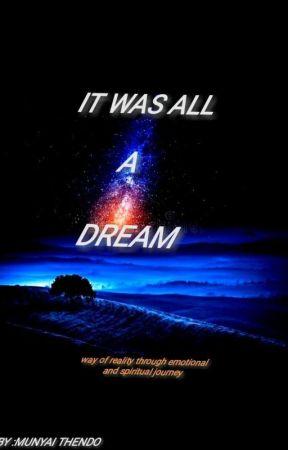 IT WAS ALL A DREAM  by MunyaiThendo