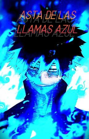 Asta de las Llamas Azul[Rencarnacion de Dabi] by Minato_Fanfics