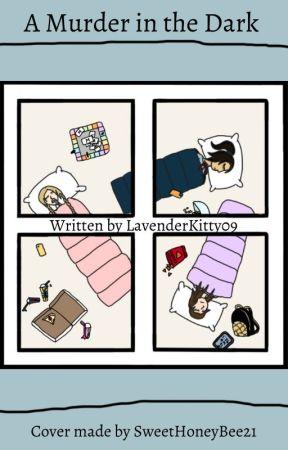 A Murder in the Dark by LavenderKitty09